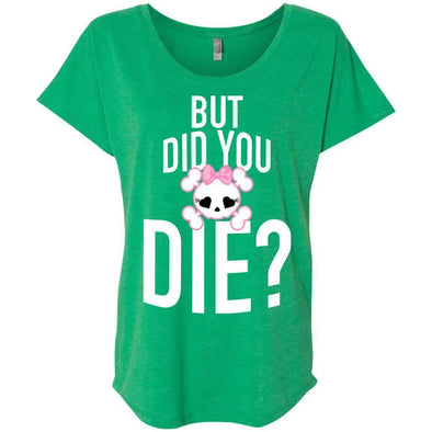 But Did You Die T-Shirts CustomCat Envy X-Small