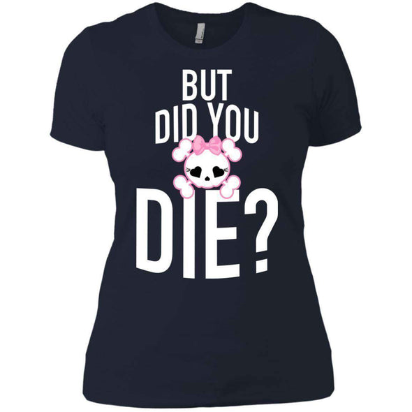 But Did You Die T-Shirts CustomCat Midnight Navy X-Small