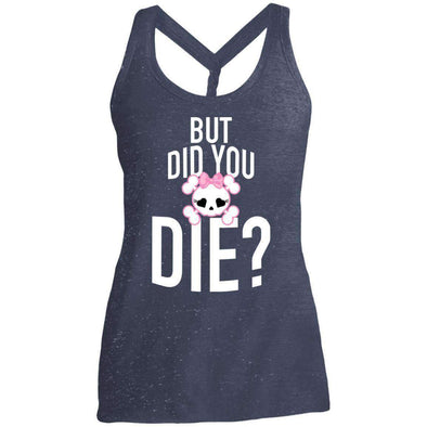 But Did You Die T-Shirts CustomCat Navy/Royal Cosmic X-Small