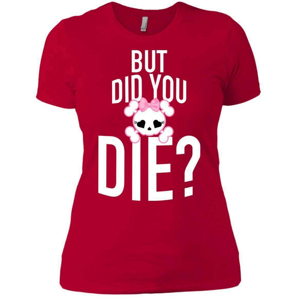 But Did You Die T-Shirts CustomCat Red X-Small