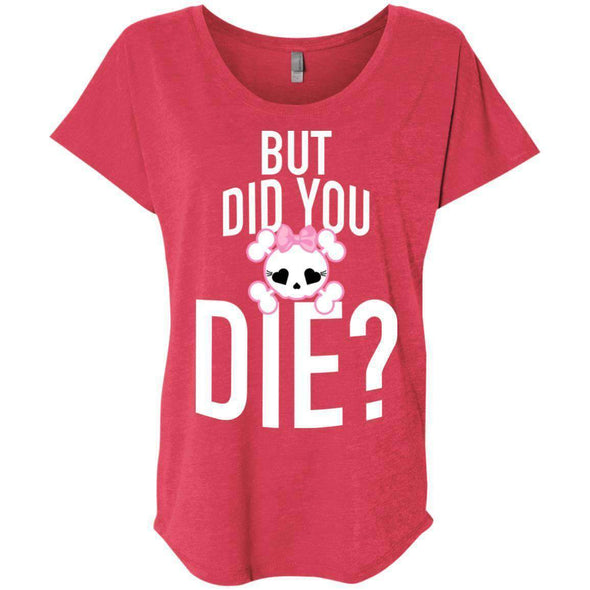 But Did You Die T-Shirts CustomCat Vintage Red X-Small