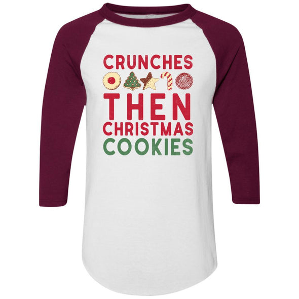 Crunches-then-christmas-cookies Apparel CustomCat Raglan Jersey White/Maroon S