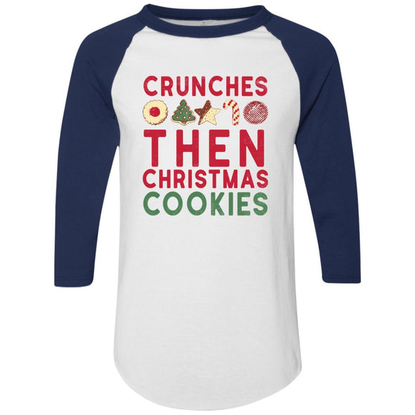 Crunches-then-christmas-cookies Apparel CustomCat Raglan Jersey White/Navy S