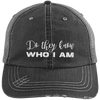 Do They Know Who I Am Distressed Trucker Cap Apparel CustomCat 6990 Distressed Unstructured Trucker Cap Black/Grey One Size