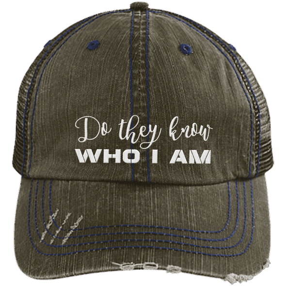 Do They Know Who I Am Distressed Trucker Cap Apparel CustomCat 6990 Distressed Unstructured Trucker Cap Brown/Navy One Size
