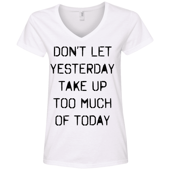 Don't Let Yesterday Take Up Too Much of Today Apparel CustomCat Ladies' V-Neck Tee White Small