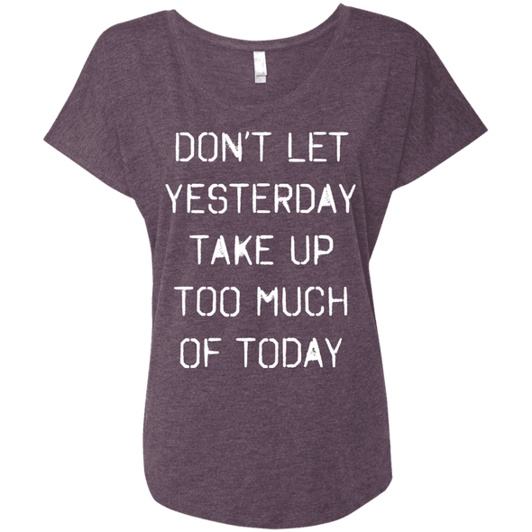 Don't Let Yesterday Take Up Too Much of Today Apparel CustomCat Next Level Ladies Triblend Dolman Sleeve Vintage Purple X-Small