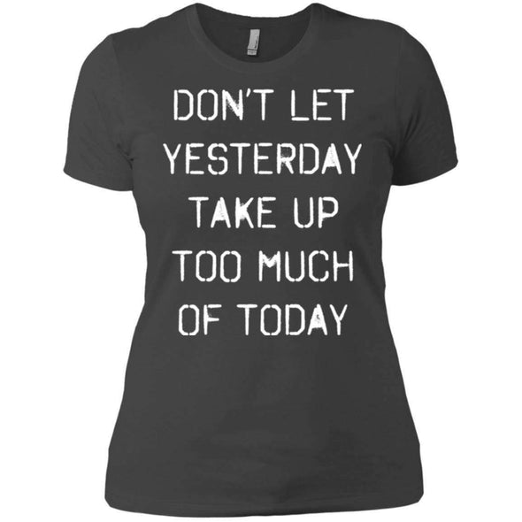 dont let yesterday take up too much of today T-Shirts CustomCat Heavy Metal X-Small