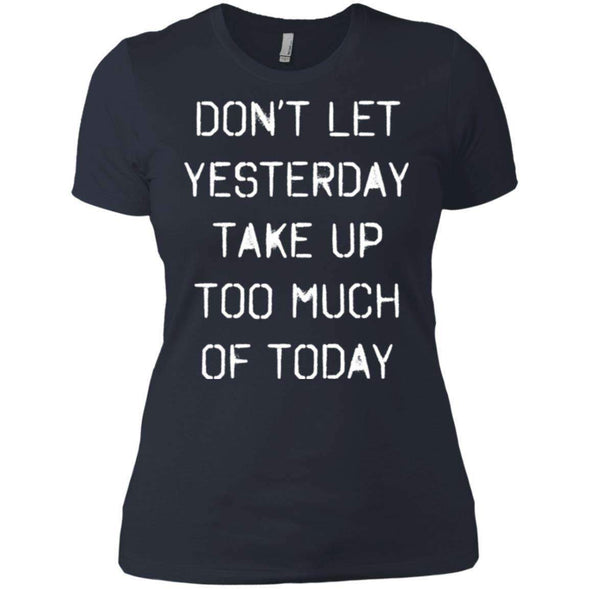 dont let yesterday take up too much of today T-Shirts CustomCat Indigo X-Small