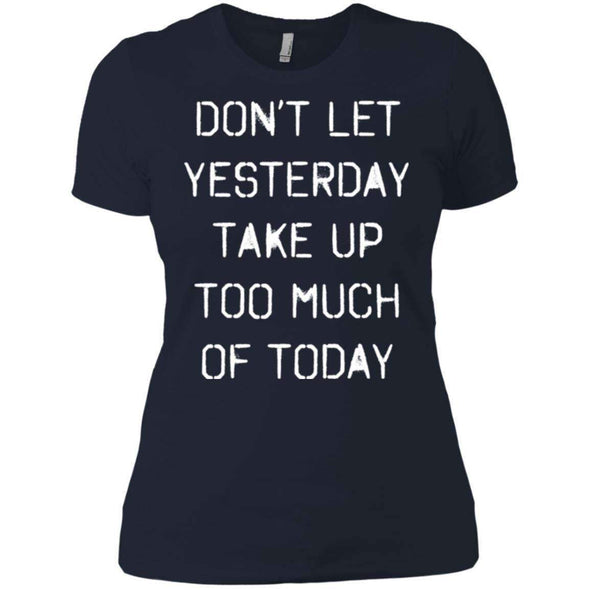 dont let yesterday take up too much of today T-Shirts CustomCat Midnight Navy X-Small