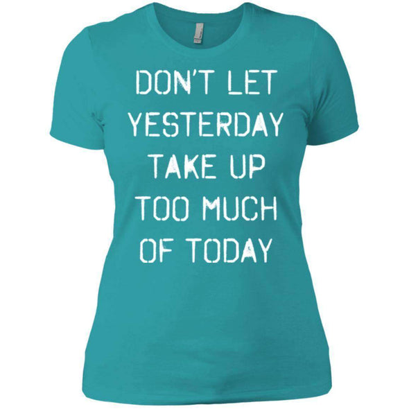 dont let yesterday take up too much of today T-Shirts CustomCat Tahiti Blue X-Small