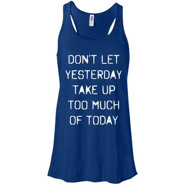 dont let yesterday take up too much of today T-Shirts CustomCat True Royal X-Small