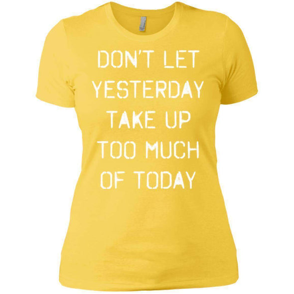 dont let yesterday take up too much of today T-Shirts CustomCat Vibrant Yellow X-Small