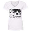 Drown Me in Sweat Tees Apparel CustomCat 88VL Anvil Ladies' V-Neck T-Shirt White Small