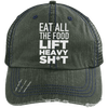 Eat All the Food, Lift Heavy Sh*t Trucker Cap Apparel CustomCat 6990 Distressed Unstructured Trucker Cap Dark Green/Navy One Size
