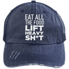 Eat All the Food, Lift Heavy Sh*t Trucker Cap Apparel CustomCat 6990 Distressed Unstructured Trucker Cap Navy/Navy One Size