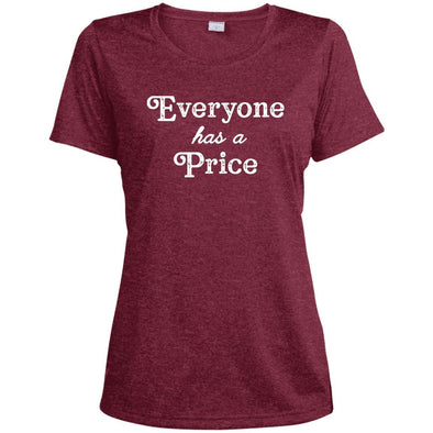 Everyone has a Price Dri-Fit T-Shirt T-Shirts CustomCat Cardinal Heather X-Small