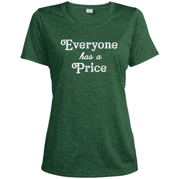 Everyone has a Price Dri-Fit T-Shirt T-Shirts CustomCat Forest Green Heather X-Small