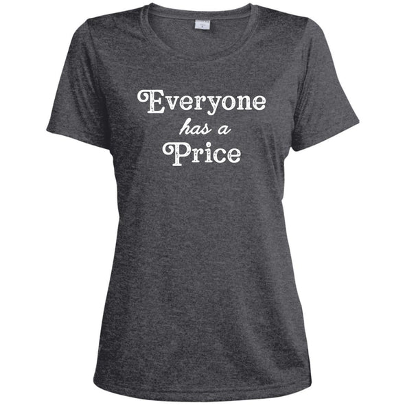 Everyone has a Price Dri-Fit T-Shirt T-Shirts CustomCat Graphite Heather X-Small