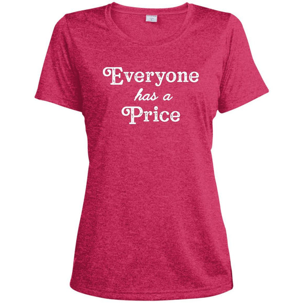 Everyone has a Price Dri-Fit T-Shirt T-Shirts CustomCat Pink Raspberry Heather X-Small