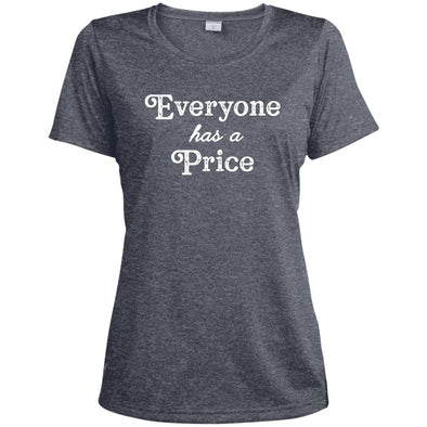 Everyone has a Price Dri-Fit T-Shirt T-Shirts CustomCat True Navy Heather X-Small