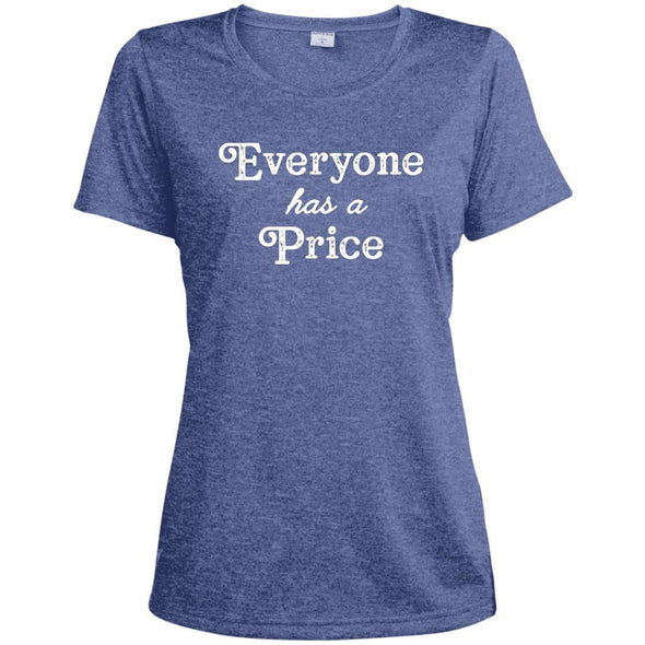 Everyone has a Price Dri-Fit T-Shirt T-Shirts CustomCat True Royal Heather X-Small