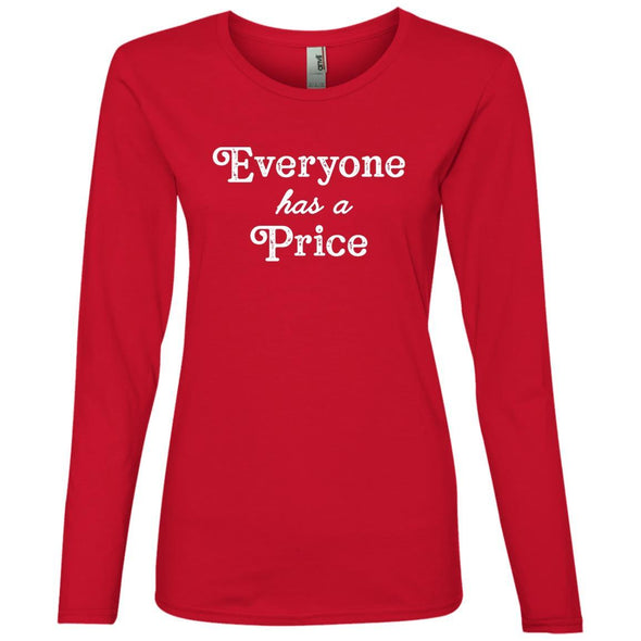 Everyone has a Price Long Sleeve T-Shirt T-Shirts CustomCat Red S