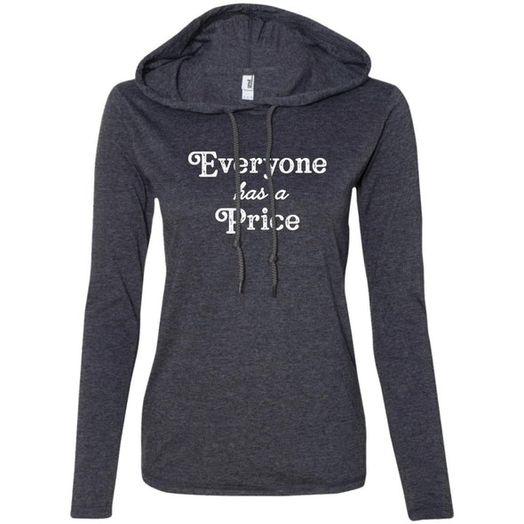 Everyone has a Price T-Shirt Hoodie T-Shirts CustomCat Heather Dark Grey/Dark Grey S