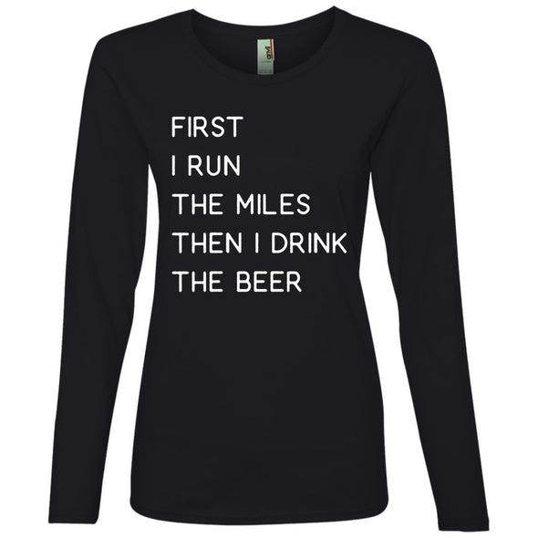 First I Run the miles then I Drink the Beer Long Sleeve T-Shirt T-Shirts CustomCat Black S