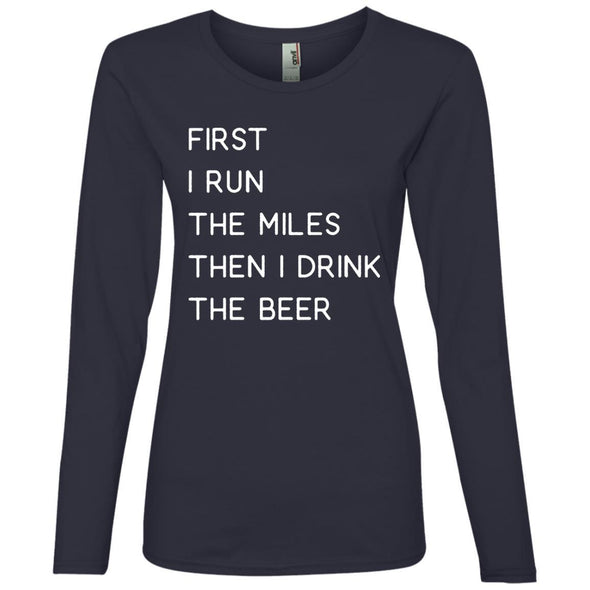 First I Run the miles then I Drink the Beer Long Sleeve T-Shirt T-Shirts CustomCat Navy S