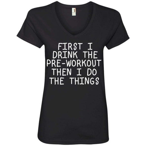 First Pre-Workout Then I Do The Things T-Shirts CustomCat Black Small