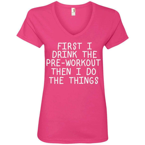 First Pre-Workout Then I Do The Things T-Shirts CustomCat Hot Pink Small