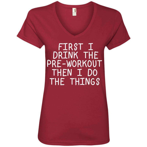 First Pre-Workout Then I Do The Things T-Shirts CustomCat Independence Red Small