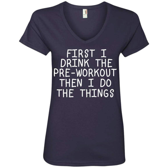 First Pre-Workout Then I Do The Things T-Shirts CustomCat Navy Small