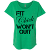 Fit Chick Won't Quit Tees Apparel CustomCat NL6760 Next Level Ladies' Triblend Dolman Sleeve Envy X-Small