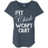 Fit Chick Won't Quit Tees Apparel CustomCat NL6760 Next Level Ladies' Triblend Dolman Sleeve Indigo X-Small