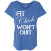 Fit Chick Won't Quit Tees Apparel CustomCat NL6760 Next Level Ladies' Triblend Dolman Sleeve Vintage Royal X-Small