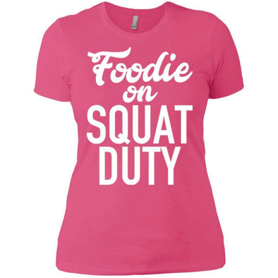 Foodie on Squat Duty T-Shirts CustomCat Hot Pink X-Small