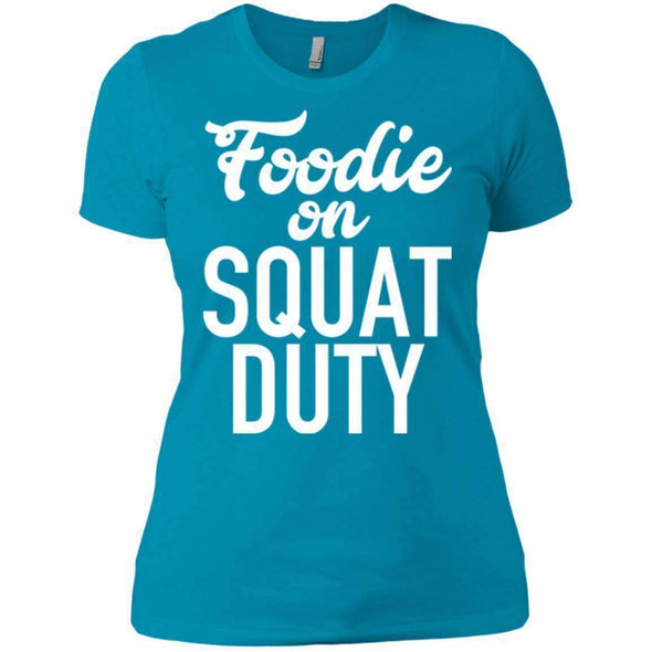 Foodie on Squat Duty T-Shirts CustomCat Turquoise X-Small