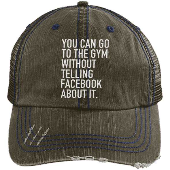 Go to the Gym Without Telling Facebook Trucker Cap Apparel CustomCat 6990 Distressed Unstructured Trucker Cap Brown/Navy One Size