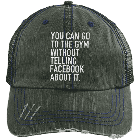 Go to the Gym Without Telling Facebook Trucker Cap Apparel CustomCat 6990 Distressed Unstructured Trucker Cap Dark Green/Navy One Size