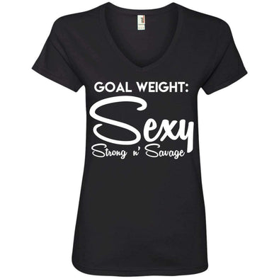 Goal Weight, Sexy Strong n' Savage T-Shirts CustomCat Black Small