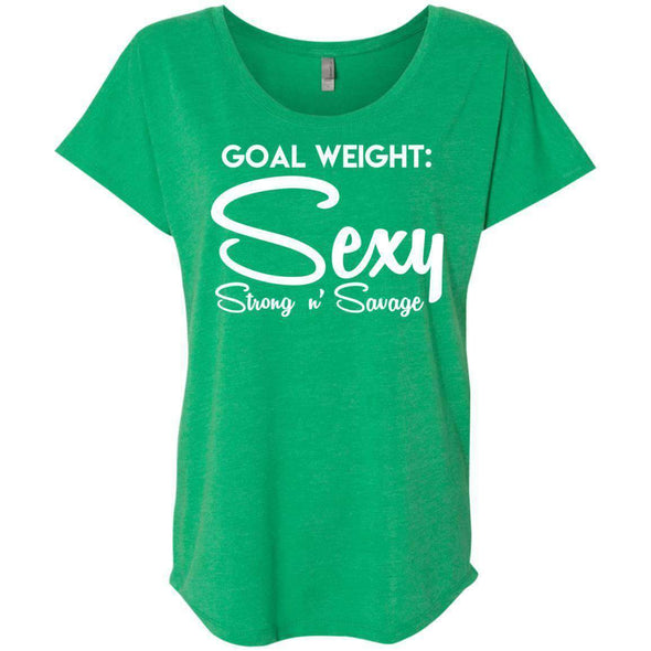 Goal Weight, Sexy Strong n' Savage T-Shirts CustomCat Envy X-Small