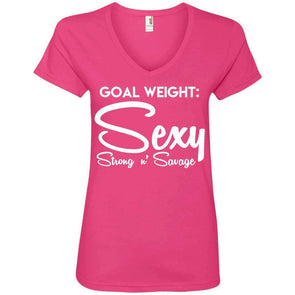 Goal Weight, Sexy Strong n' Savage T-Shirts CustomCat Hot Pink Small