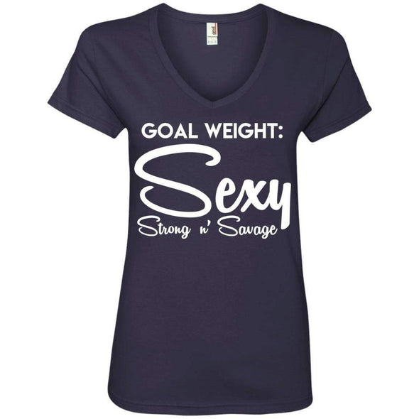 Goal Weight, Sexy Strong n' Savage T-Shirts CustomCat Navy Small