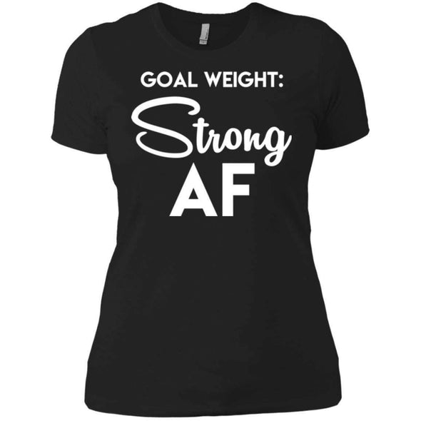 Goal Weight Strong AF T-Shirts CustomCat Black X-Small