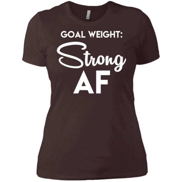 Goal Weight Strong AF T-Shirts CustomCat Dark Chocolate X-Small
