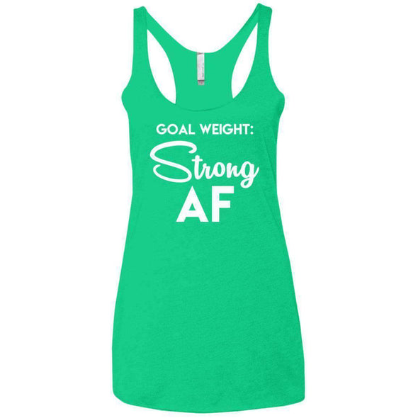 Goal Weight Strong AF T-Shirts CustomCat Envy X-Small