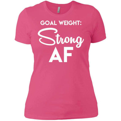 Goal Weight Strong AF T-Shirts CustomCat Hot Pink X-Small