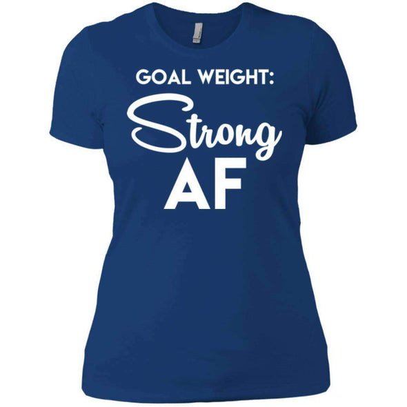 Goal Weight Strong AF T-Shirts CustomCat Royal X-Small